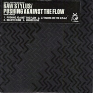 Raw Stylus - Pushing Against The Flow (Album Sampler)