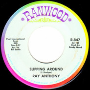 Ray Anthony - Slipping Around / Someday You'll Want Me To Want You