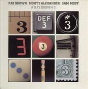 Ray Brown,Monty Alexander,Sam Most - A Ray Brown 3