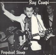 Ray Campi - Perpetual Stomp 1951-1996