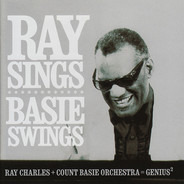Ray Charles + Count Basie Orchestra - RAY SINGS BASIE SWINGS