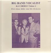 Ray Eberle - With Glenn Miller And His Orchestra, Volume 4