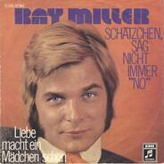 """Ray Miller - Schätzchen, Sag Nicht Immer """"No"""""""