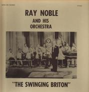 Ray Noble and His Orchestra - The Swinging Briton