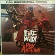 Ray Anthony - Like Wild!