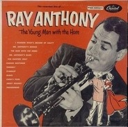 Ray Anthony - The Young Man With The Horn