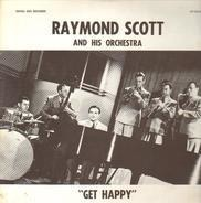 Raymond Scott And His Orchestra - Get Happy