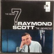 Raymond Scott And The Secret 7 - The Unexpected