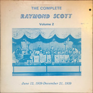 Raymond Scott - The Complete Raymond Scott Volume 2 (June 12, 1939 - December 21, 1939)