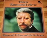 Raymond Lefèvre - This is Raymond Lefevre