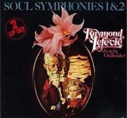 Raymond Lefèvre Et Son Grand Orchestre - Soul Symphonies 1&2