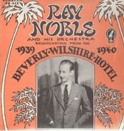 Ray Noble & His Orchestra - 1939-40 - Broadcasting from Beverly Hills, California