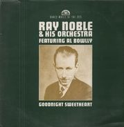 Ray Noble & His Orchestra - Goodnight Sweetheart