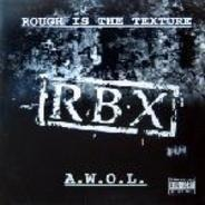 Rbx - Rough Is The Texture / A.W.O.L.