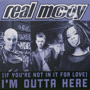 Real McCoy - (If You're Not In It For Love) I'm Outta Here
