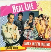 Real Life - Catch Me I'm Falling / Exploding Bullets