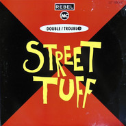 Rebel MC & Double Trouble - Street Tuff