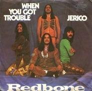 Redbone - When You Got Trouble