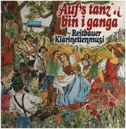 Reitbauer Klarinettenmusi - Auf's Tanz'n Bin I Ganga