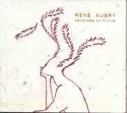 René Aubry - Mémoires Du Futur