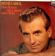 René Carol - Rote Rosen rote Lippen roter Wein