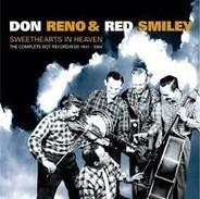 Reno And Smiley - Sweethearts In Heaven-The Complete Dot Recordings 1957-1964