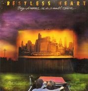 Restless Heart - Big Dreams in a Small Town