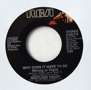 Restless Heart - Why Does It Have To Be (Wrong Or Right) / Hummingbird