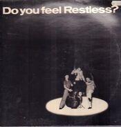 Restless - Do You Feel Restless?