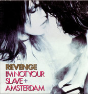 Revenge - I'm Not Your Slave + Amsterdam