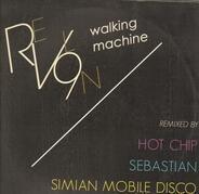 Revl9n - Walking Machine Remixes / Hot Chip / Sebastian / Simian Mobile Disco