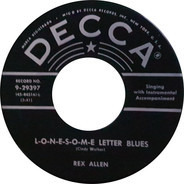 Rex Allen - L-O-N-E-S-O-M-E Letter Blues  / Tomorrow's Just Another Day To Cry