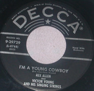 Rex Allen With Victor Young And His Singing Strings - I'm A Young Cowboy