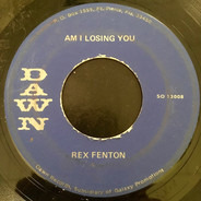 Rex Fenton - Am I Losing You / Guilty