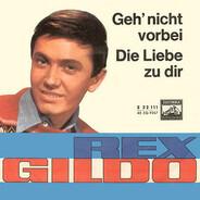 Rex Gildo - Geh' Nicht Vorbei / Die Liebe Zu Dir