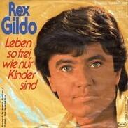 Rex Gildo - Leben So Frei, Wie Nur Kinder Sind