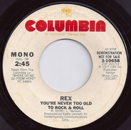 Rex - You're Never Too Old To Rock & Roll