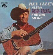 Rex Allen - Sings Boney Kneed Hairy Legged Cowboy Songs