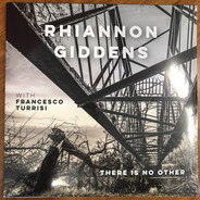 Rhiannon (with Francesco Turrisi) Giddens - There is no Other