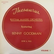Rhythm Makers Orchestra Featuring Benny Goodman - Thesaurus - Volume 1