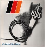 RIAS Berlin - 40 Jahre RIAS Berlin