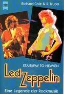Richard Cole - Led Zeppelin. Stairway to Heaven. Eine Legende der Rockmusik.