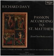 Richard Davy - The Purcell Consort Of Voices , Choir Of All Saints Church, Margaret Street , Grayst - Passion According To St. Matthew (Eton Choir Book, Record I)