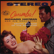 Richard Hayman And His Orchestra - Caramba! Exotic Sounds Of The Americas