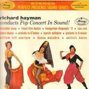 Richard Hayman - Conducts Pop Concert In Sound!