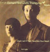 Richard & Linda Thompson - Don't Let A Thief Steal Into Your Heart