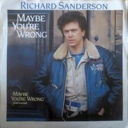 Richard Sanderson - Maybe You're Wrong