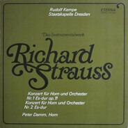 Richard Strauss - Konzert Für Horn Und Orchester Nr. 1 Es-dur Op. 11 / Konzert Für Horn Und Orchester Nr. 2 Es-dur