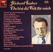 Richard Tauber - Du Bist Die Welt Für Mich