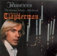Richard Clayderman - Träumereien • Die Schönsten Klavier-Melodien Mit Richard Clayderman